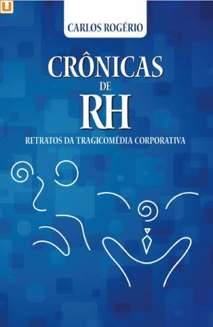 CRÔNICAS DE RH - Carlos Rogério