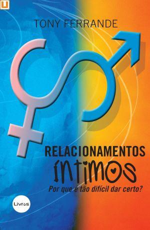 RELACIONAMENTOS ÍNTIMOS - Tony Ferrande