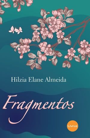 FRAGMENTOS - Hilzia Elane Almeida