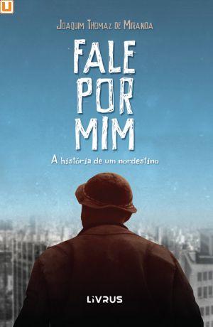 FALE POR MIM - Joaquim Thomaz de Miranda