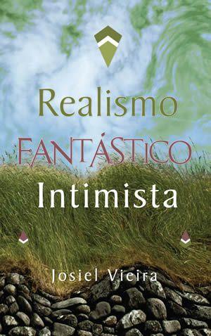 REALISMO FANTÁSTICO INTIMISTA - Josiel Vieira