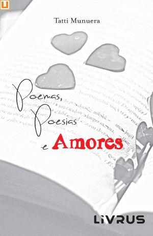 POEMAS, POESIAS E AMORES - Tatti Munuera