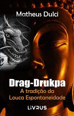 DRAG-DRUKPA - Matheus Dulci