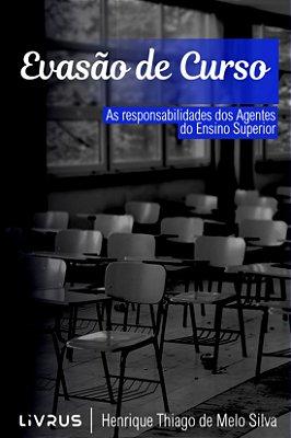 EVASÃO DE CURSO - Henrique Thiago de Melo Silva