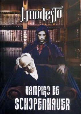 VAMPIRO DE SCHOPENHAUER - J. Modesto