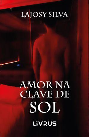 AMOR NA CLAVE DE SOL - Lajosy Silva