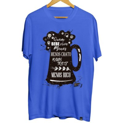 Camiseta Masculina Quem Bebe Vive Menos