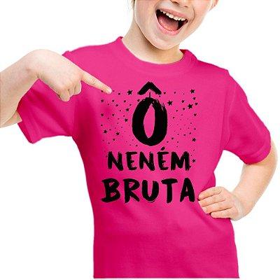 Camiseta Infantil Ô Neném Bruta