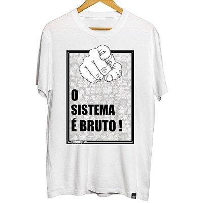 Camiseta Masculina O Sistema é Bruto