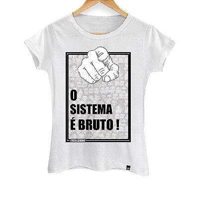 Camiseta Feminina O Sistema é Bruto
