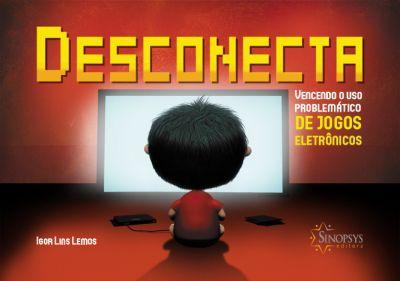 Desconecta -  vencendo o uso problemático de jogos