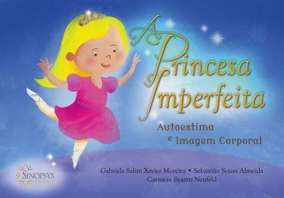 A princesa imperfeita - Autoestima e Imagem corporal