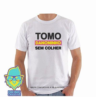 Camiseta Frase Tomo Danoninho Sem Colher