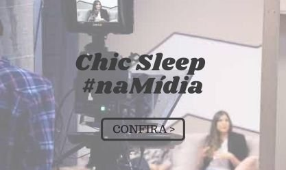 Chic Sleep na Mídia