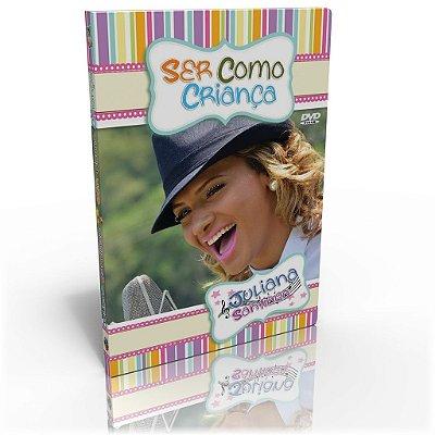 DVD - Ser Como Criança - Juliana Santiago