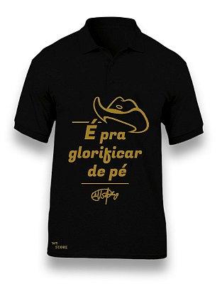 Camisa Polo É pra glorificar de pé