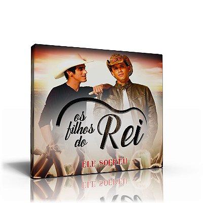 CD OS FILHOS DO REI - ELE SOFREU