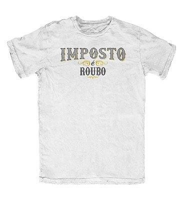 Camiseta Ideias Radicais Imposto É Roubo Branca