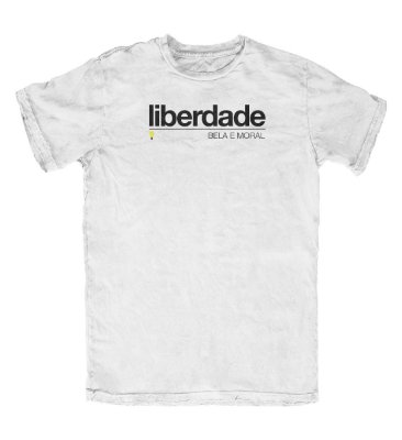 Camiseta Liberdade Bela e Moral Branca