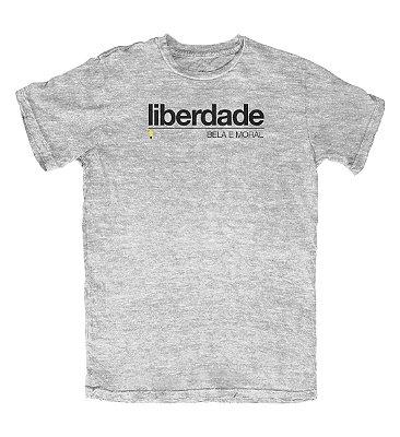 Camiseta Liberdade Bela e Moral Cinza Mescla