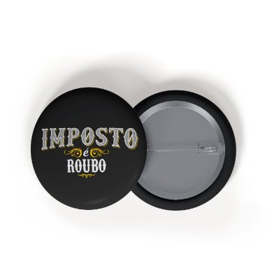 Button Imposto É Roubo