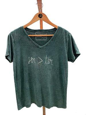 T-shirt Ser é maior que Ter (SF61)