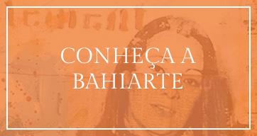 Conheça a Bahiarte