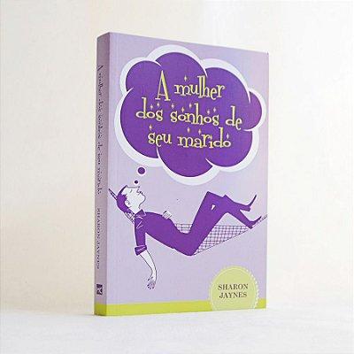 Livro - A Mulher dos Sonhos de Seu Marido