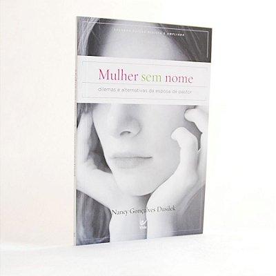 Livro - Mulher Sem Nome - Nancy Gonçalves Dusilek