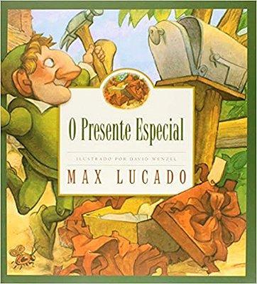Livro - O Presente Especial  - Max Lucado