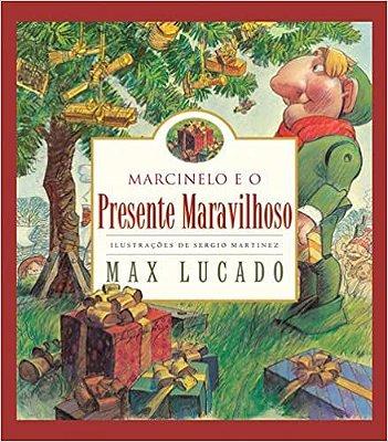 Livro - Marcinelo e o Presente Maravilhoso - Max Lucado