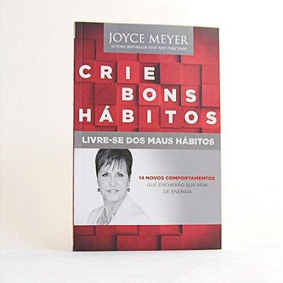 Livro - Crie Bons Hábitos - Joyce Meyer