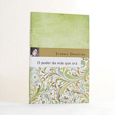 Livro - O Poder da Mãe que Ora - Stormie Omartian