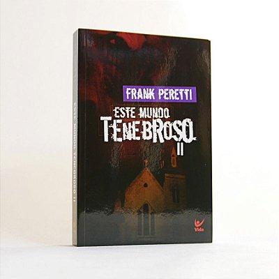 Livro - Este Mundo Tenebroso II - Frank Peretti