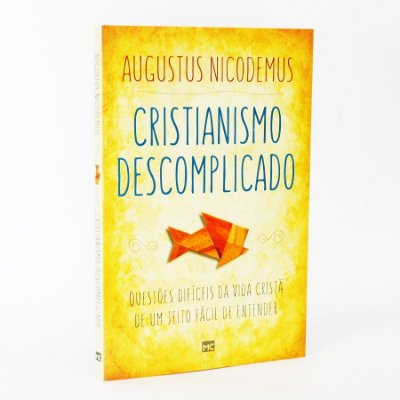 Livro - Cristianismo Descomplicado - Augustus Nicodemus