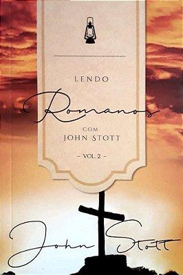 Livro - Lendo Romanos Com John Stott (Vol 2) - John Stott