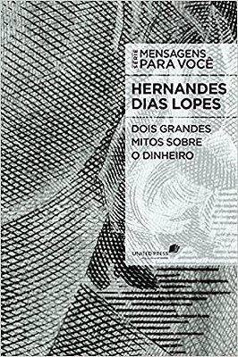 Livro - Dois Grandes Mitos Sobre Dinheiro - Hernandes Dias Lopes