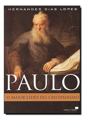 Livro - Paulo - O Maior Líder do Cristianismo - Hernandes Dias Lopes