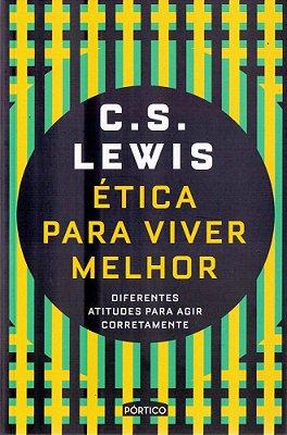 Livro - Ética Para Viver Melhor - C.S. Lewis