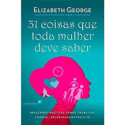 Livro - 31 Coisas Que Toda Mulher Deve Saber