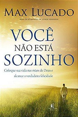 Livro - Você Não Está Sozinho - Max Lucado