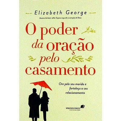 Livro - O Poder da Oração Pelo Casamento - Elizabeth George