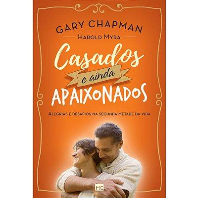 Livro - Casados e Ainda Apaixonados - Gary Chapman