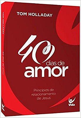 Livro - 40 Dias de Amor - Tom Holladay