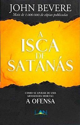 Livro - A Isca de Satanás - John Bevere