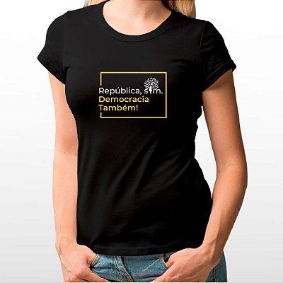 Camiseta Feminina Baby Look Preta - República Sim, Democracia Também