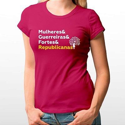 Camiseta Feminina Baby Look Rosa - Mulheres e Guerreiras e Fortes e Republicanas