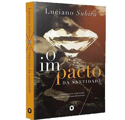 O Impacto da Santidade | Luciano Subirá
