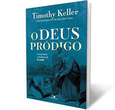 O Deus Pródigo|Timothy Keller