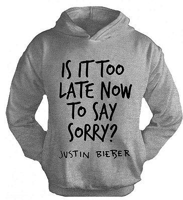 Moletom Justin Bieber – Sorry Refrão